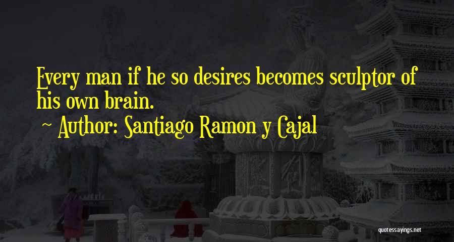 Santiago Ramon Y Cajal Quotes 1726855