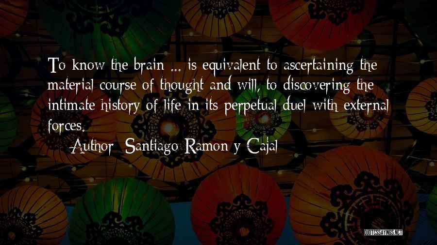 Santiago Ramon Y Cajal Quotes 2181804