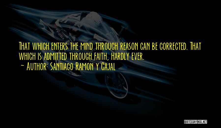 Santiago Ramon Y Cajal Quotes 2192887