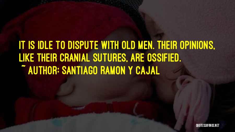 Santiago Ramon Y Cajal Quotes 247277