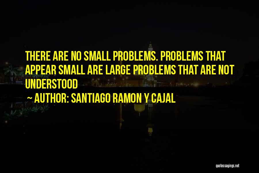 Santiago Ramon Y Cajal Quotes 596175
