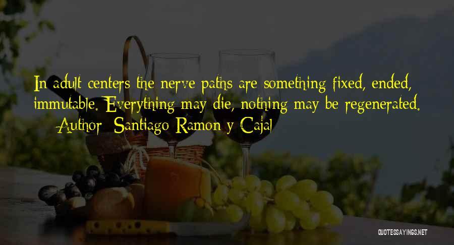 Santiago Ramon Y Cajal Quotes 99613