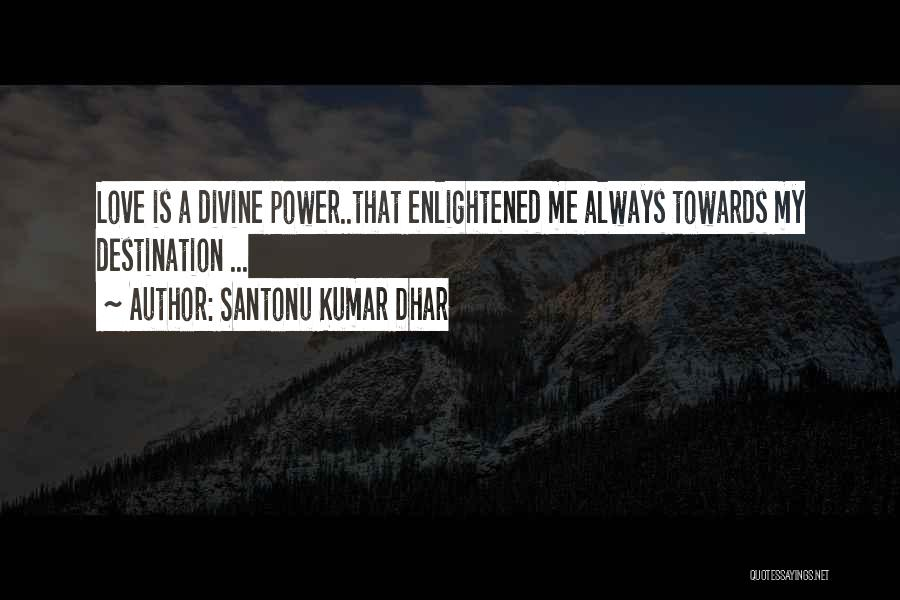 Santonu Kumar Dhar Quotes 1039858