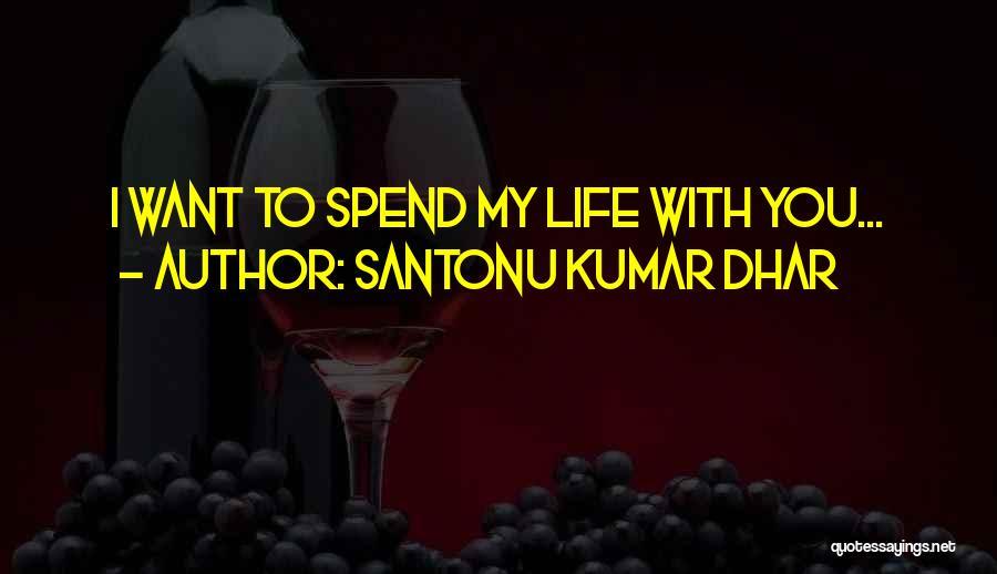 Santonu Kumar Dhar Quotes 1089025