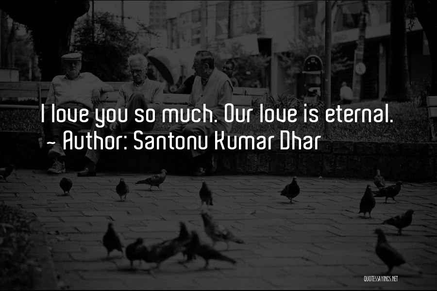 Santonu Kumar Dhar Quotes 1330008