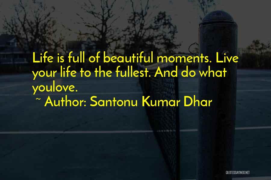 Santonu Kumar Dhar Quotes 1368599