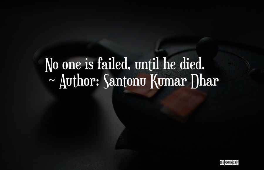Santonu Kumar Dhar Quotes 1612176