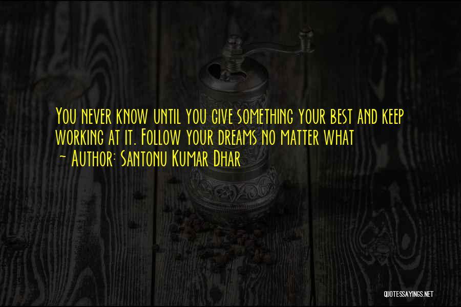 Santonu Kumar Dhar Quotes 1917559
