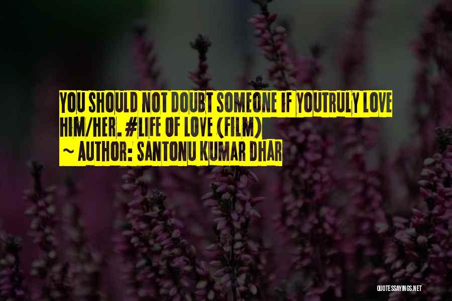 Santonu Kumar Dhar Quotes 2010147
