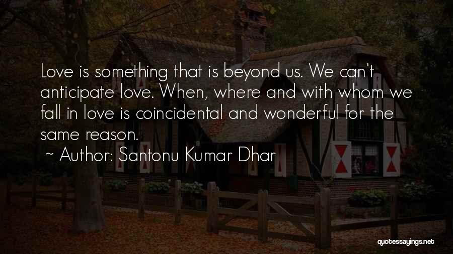 Santonu Kumar Dhar Quotes 645044