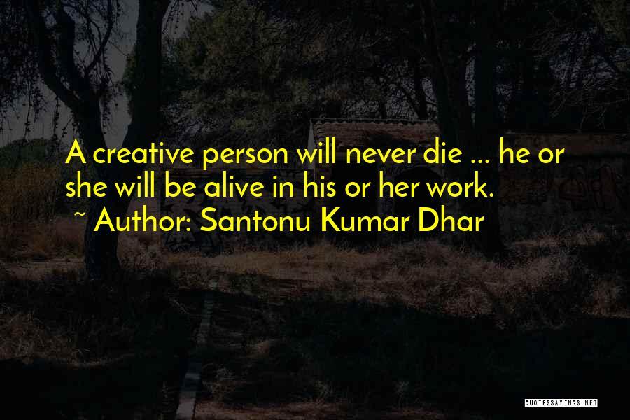 Santonu Kumar Dhar Quotes 726439