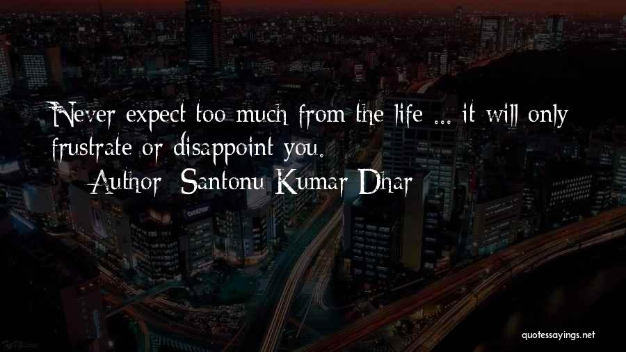 Santonu Kumar Dhar Quotes 957034