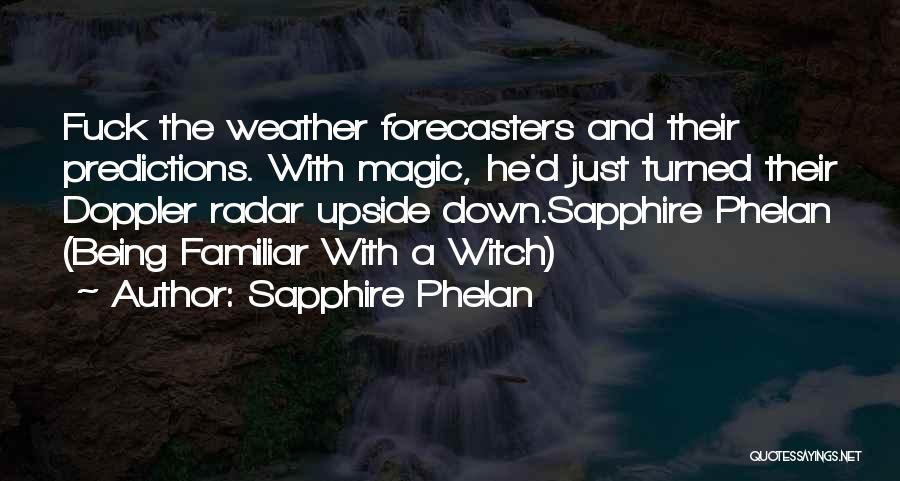 Sapphire Phelan Quotes 1549484