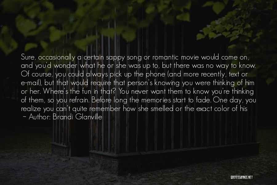 Sappy Romantic Love Quotes By Brandi Glanville