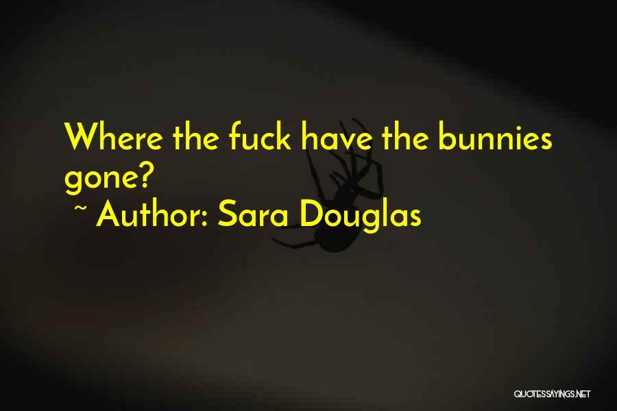 Sara Douglas Quotes 1190856