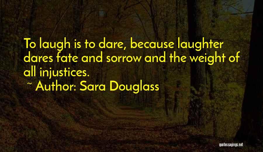 Sara Douglass Quotes 1484965