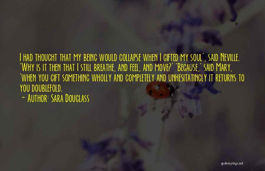 Sara Douglass Quotes 1528961