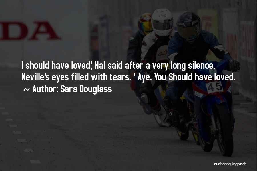 Sara Douglass Quotes 1715574