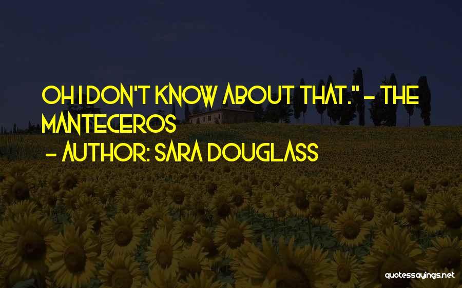Sara Douglass Quotes 1959223