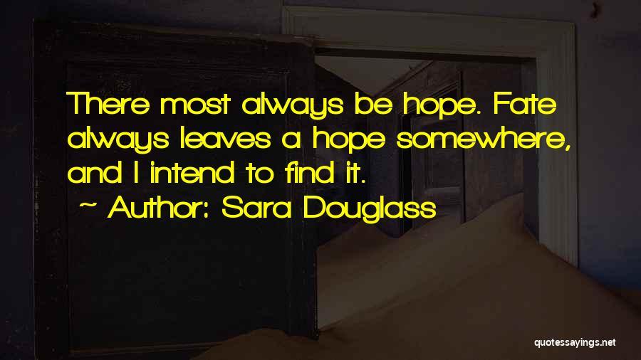 Sara Douglass Quotes 2083205