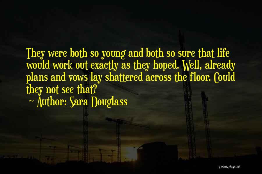 Sara Douglass Quotes 2097699