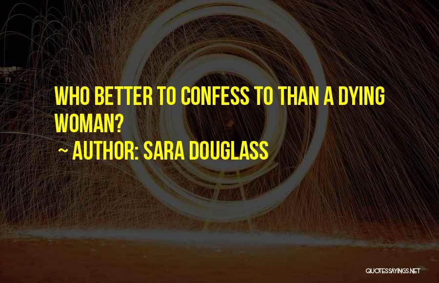 Sara Douglass Quotes 2125555