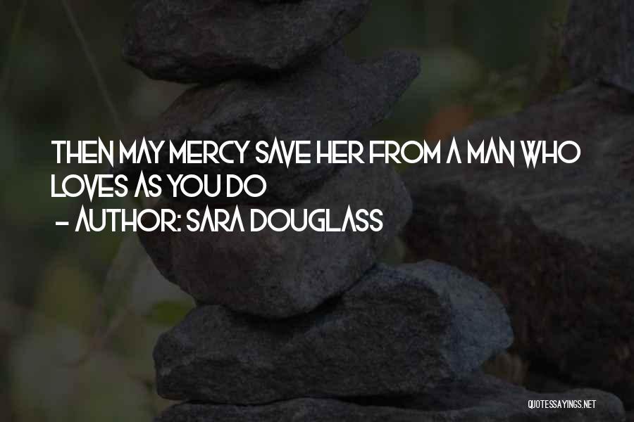 Sara Douglass Quotes 962784