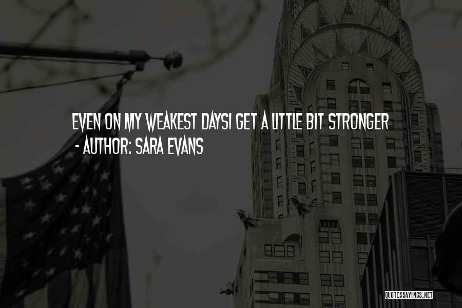 Sara Evans Quotes 1692237