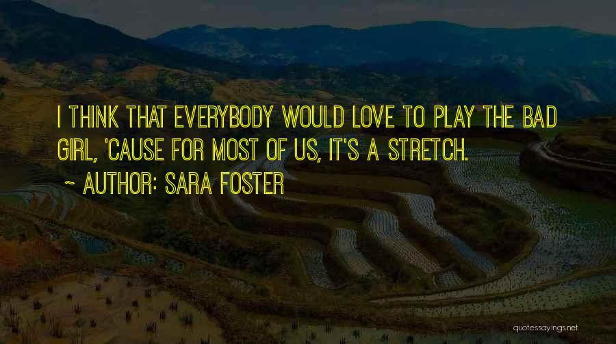 Sara Foster Quotes 1739216