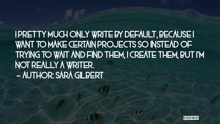 Sara Gilbert Quotes 1435040