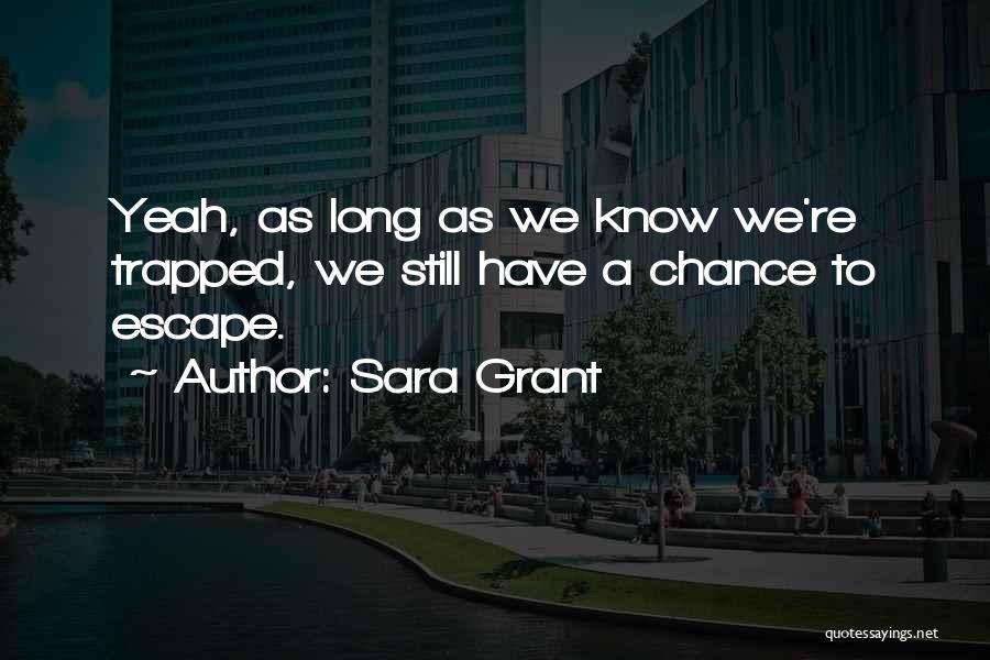 Sara Grant Quotes 123484