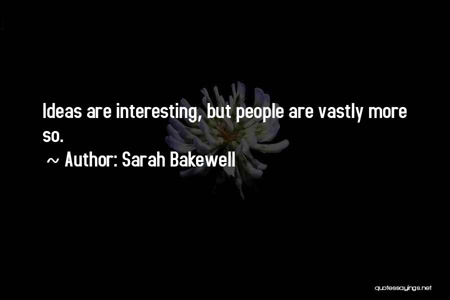 Sarah Bakewell Quotes 165874