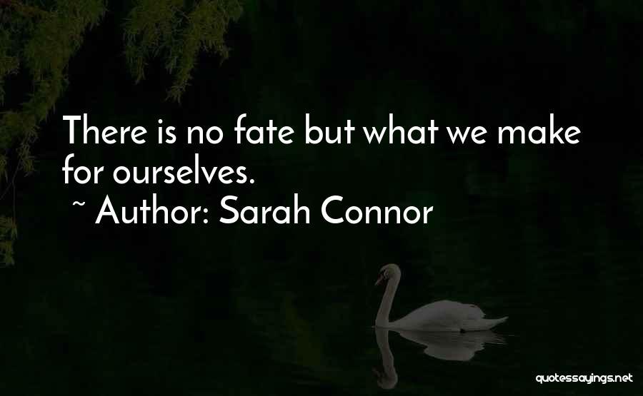 Sarah Connor Quotes 1006592
