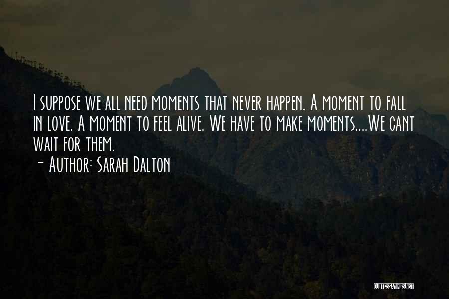 Sarah Dalton Quotes 1916806