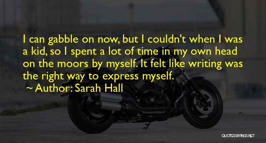 Sarah Hall Quotes 460551