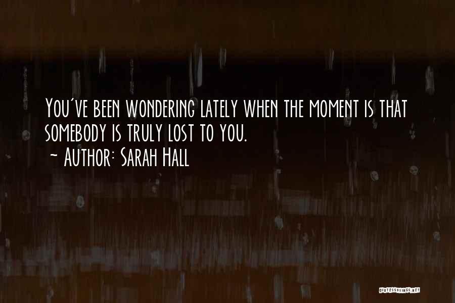 Sarah Hall Quotes 462282