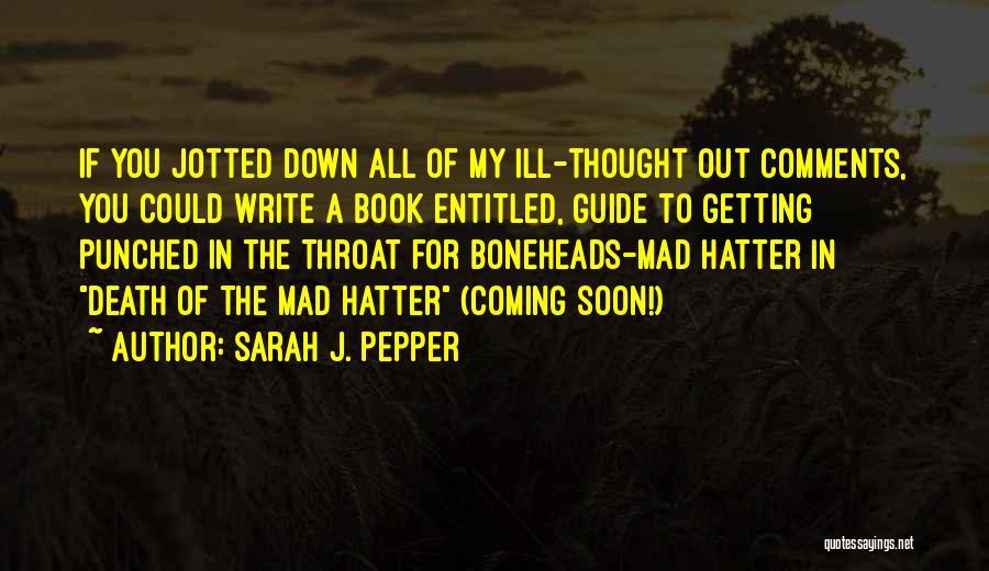 Sarah J. Pepper Quotes 1115813