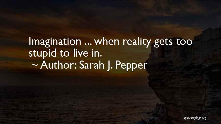 Sarah J. Pepper Quotes 1961190