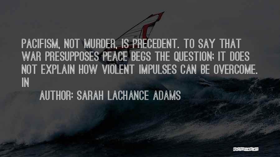 Sarah LaChance Adams Quotes 2251116