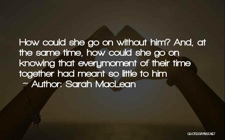 Sarah MacLean Quotes 862943