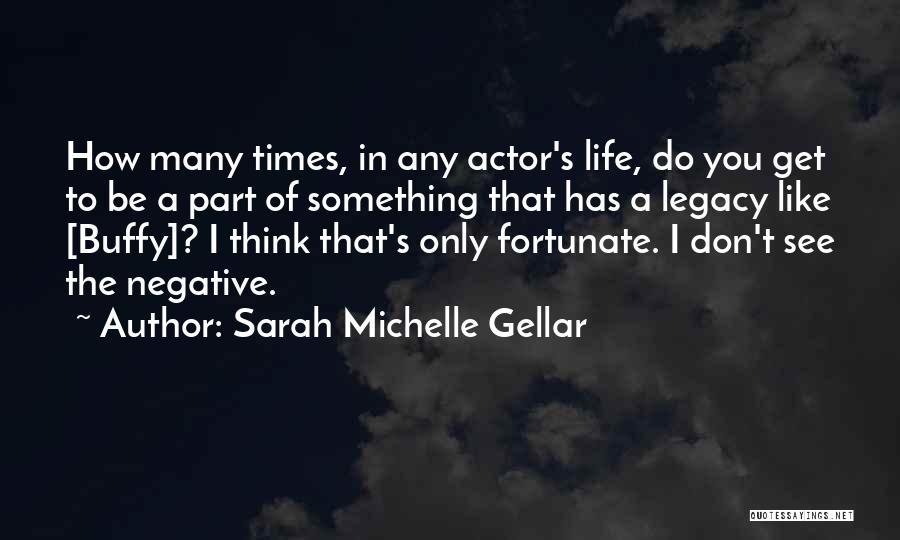 Sarah Michelle Gellar Quotes 104794