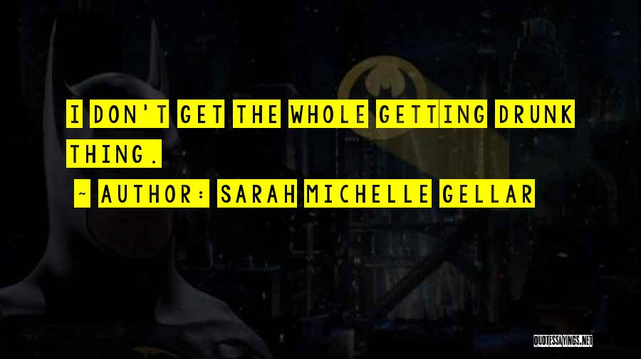 Sarah Michelle Gellar Quotes 1085905