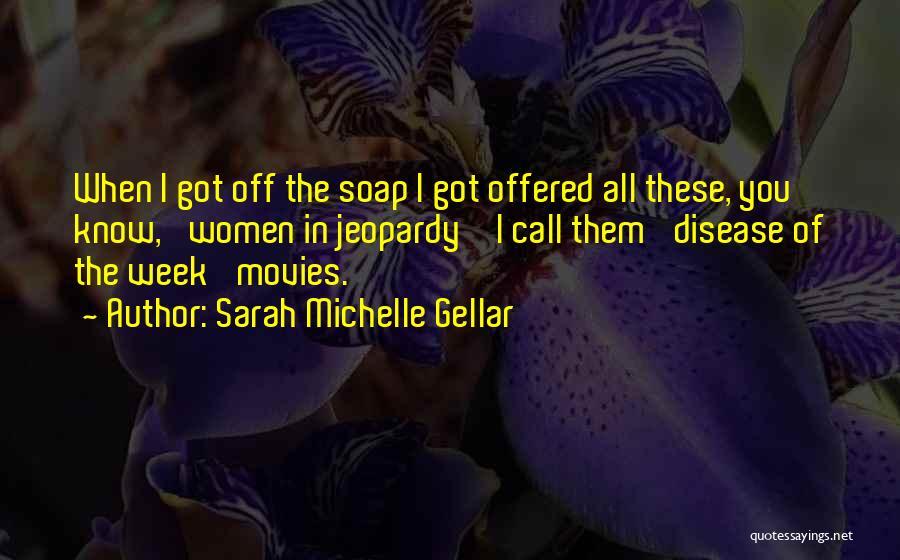 Sarah Michelle Gellar Quotes 1098165