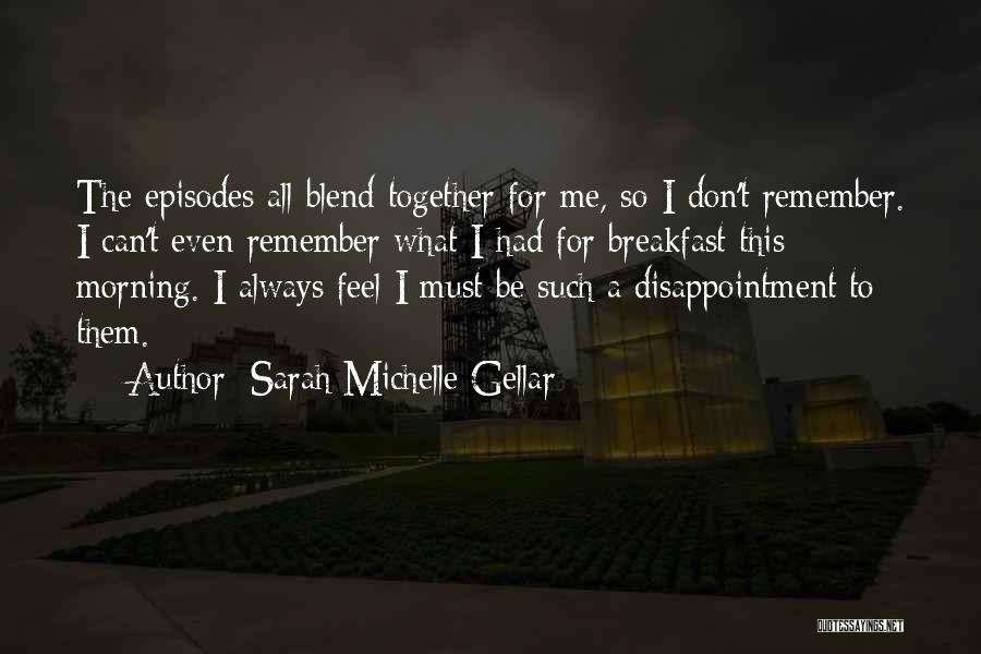 Sarah Michelle Gellar Quotes 1247294