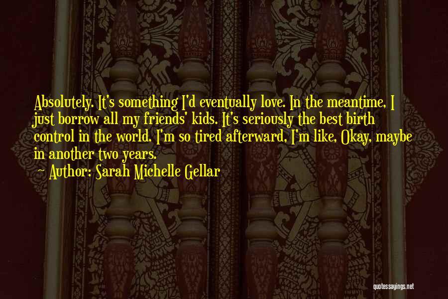 Sarah Michelle Gellar Quotes 1333325