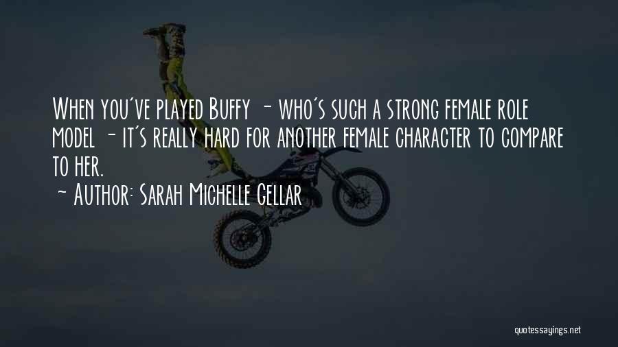Sarah Michelle Gellar Quotes 1510818