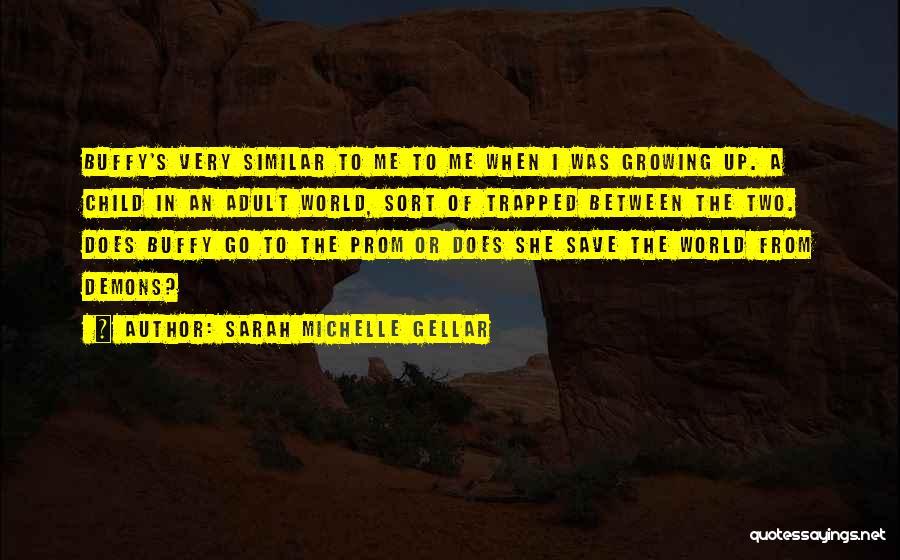 Sarah Michelle Gellar Quotes 1770631