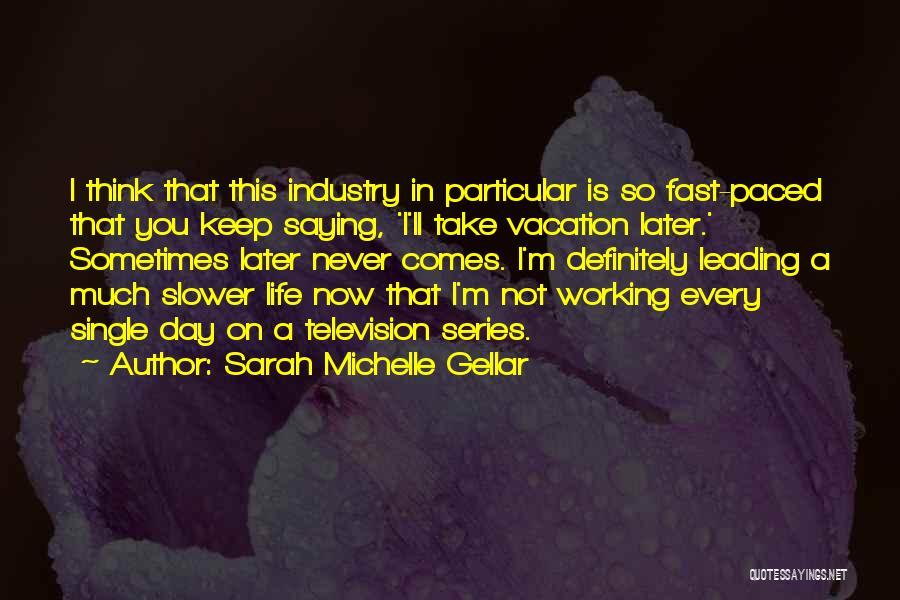 Sarah Michelle Gellar Quotes 1862607
