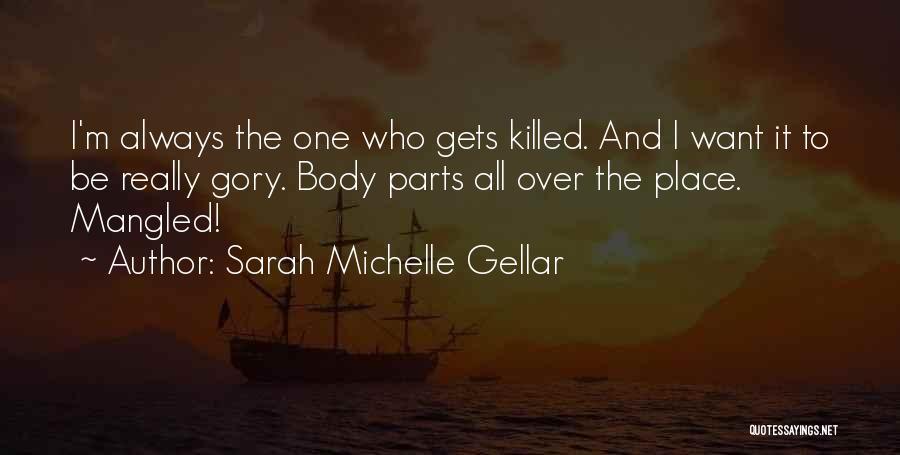 Sarah Michelle Gellar Quotes 189370