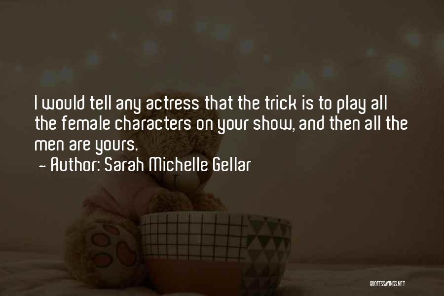 Sarah Michelle Gellar Quotes 1926584